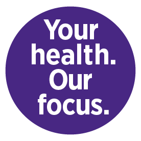 Your health. Our focus.